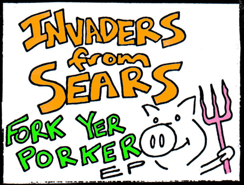 Invaders From Sears - Fork Yr Porker ep